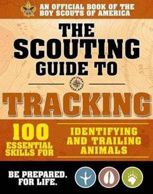 The Scouting Guide to Tracking: an Official Boy Scouts of America Handbook