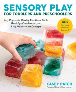Sensory Play for Toddlers and Preschoolers by Casey Patch (9781510756014) - PaperBack - Family & Relationships Family Dynamics