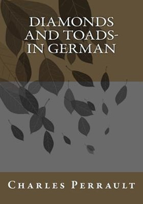 Diamonds and Toads- in German