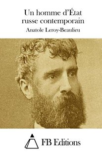 Un Homme d'�tat Russe Contemporain by Anatole Leroy-Beaulieu, Fb Editions (9781511703833) - PaperBack - Classic Fiction