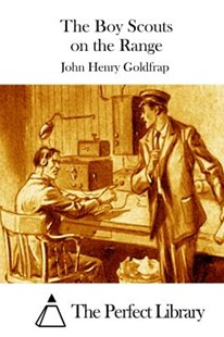 The Boy Scouts on the Range by John Henry Goldfrap, The Perfect Library (9781511729147) - PaperBack - Classic Fiction