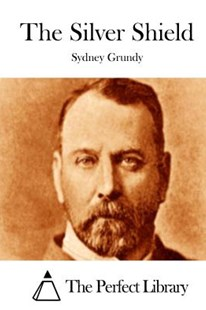 The Silver Shield by Sydney Grundy, The Perfect Library (9781511760379) - PaperBack - Poetry & Drama Plays