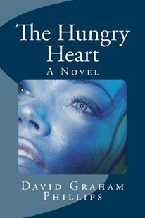The Hungry Heart: a Novel by David Graham Phillips (9781511763721) - PaperBack - Modern & Contemporary Fiction General Fiction