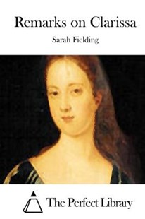 Remarks on Clarissa by Sarah Fielding, The Perfect Library (9781512008388) - PaperBack - Classic Fiction