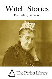 Witch Stories by Elizabeth Lynn Linton, The Perfect Library (9781512058918) - PaperBack - Health & Wellbeing Mindfulness