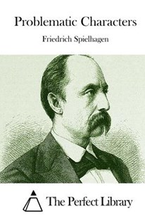Problematic Characters by Friedrich Spielhagen, The Perfect Library (9781512171105) - PaperBack - Classic Fiction