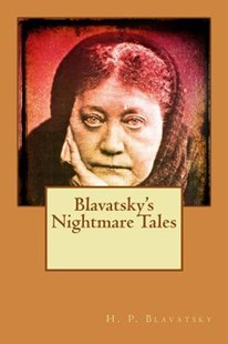 Blavatsky's Nightmare Tales by H P Blavatsky (9781512292640) - PaperBack - Horror & Paranormal Fiction