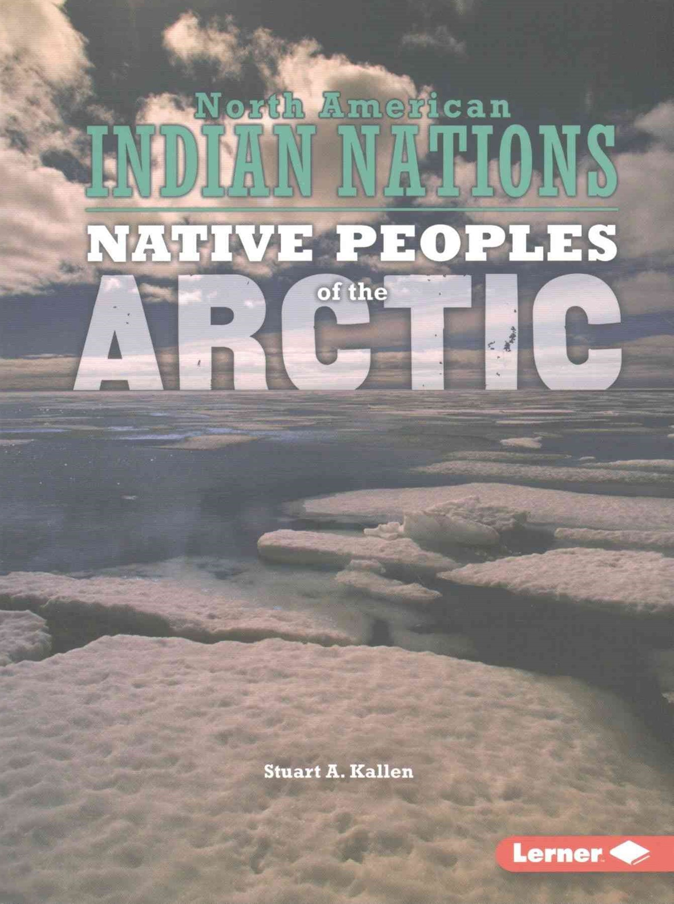 Arctic - Native Peoples - North American Indian Nations