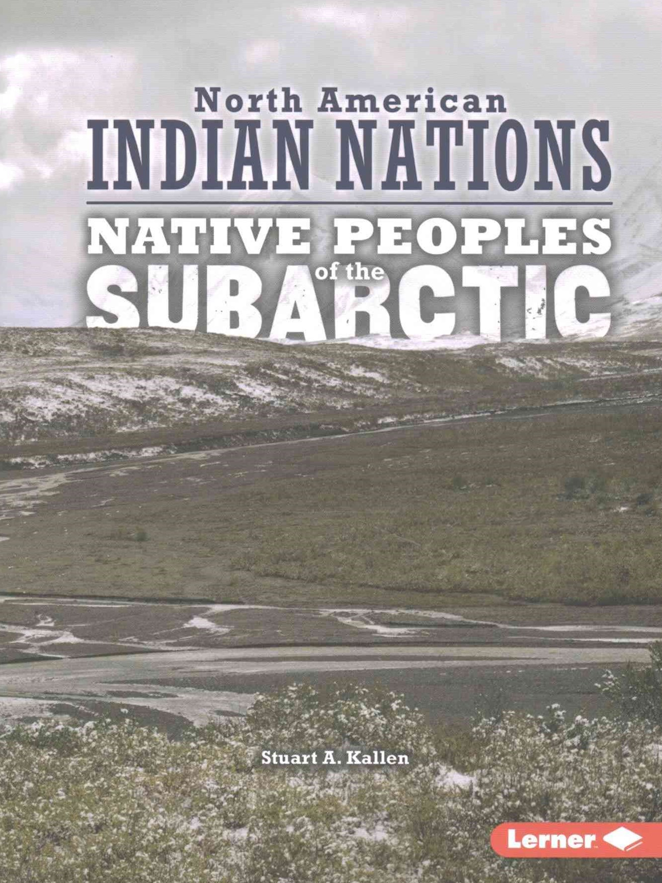 Sub Arctic - Native Peoples - North American Indian Nations