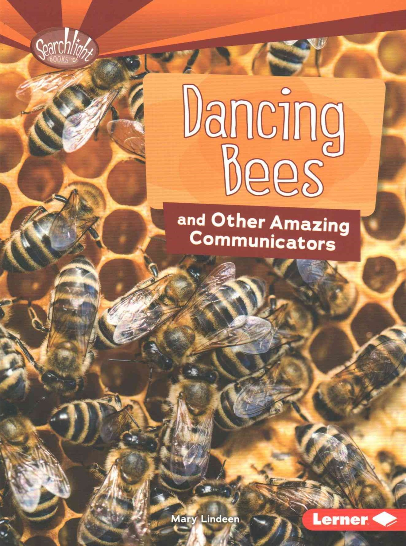 Dancing Bees and Other Amazing Communicators - Searchlight Animal Superpowers