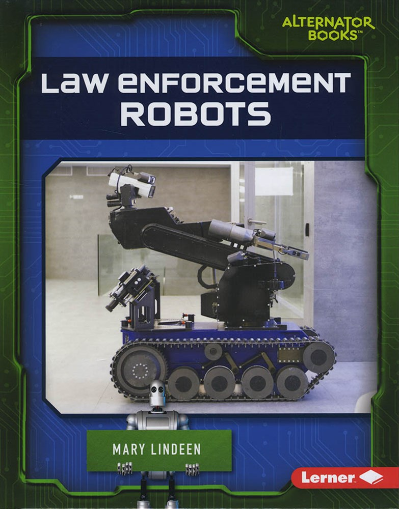 Cutting-Edge Robotics: Law Enforcement Robots