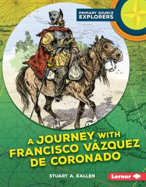 Journey with Francisco Vazquez de Coronado
