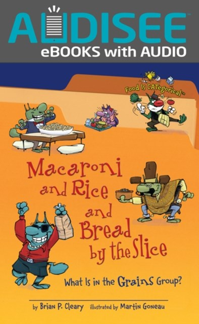 Macaroni and Rice and Bread by the Slice (Revised Edition)