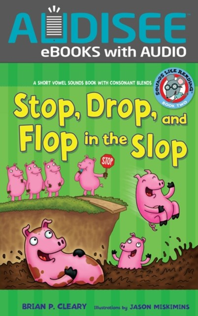 Stop, Drop, and Flop in the Slop