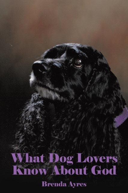 (ebook) What Dog Lovers Know About God