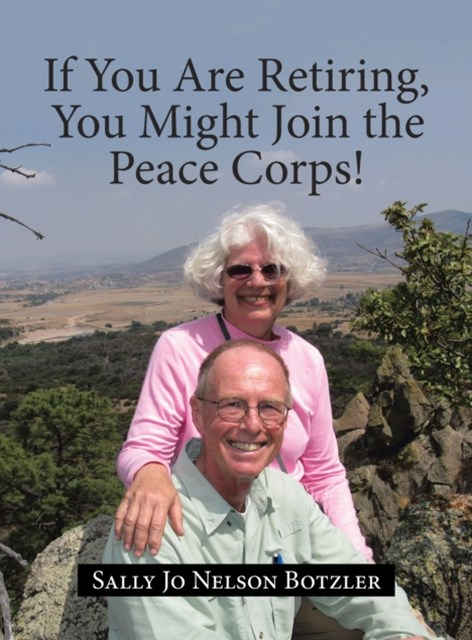 (ebook) If You Are Retiring, You Might Join the Peace Corps!