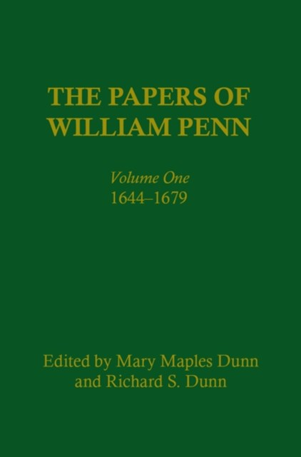 Papers of William Penn, Volume 1