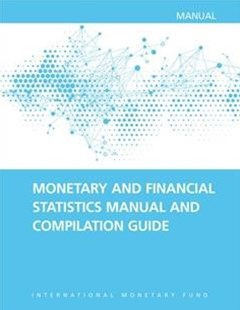 Monetary and Financial Statistics Manual and Compilation Guide