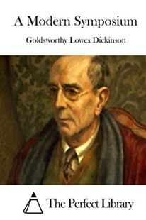 A Modern Symposium by Goldsworthy Lowes Dickinson, The Perfect Library (9781514193167) - PaperBack - Politics Political Issues