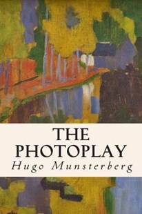 The Photoplay by Hugo Munsterberg (9781514206737) - PaperBack - Social Sciences Psychology