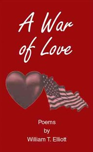 A War of Love by William Elliott (9781514402313) - PaperBack - Poetry & Drama Poetry