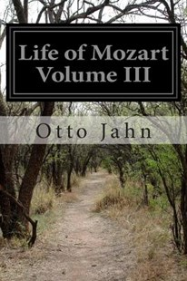 Life of Mozart Volume III by Otto Jahn, Pauline D Townsend (9781514672143) - PaperBack - Biographies General Biographies