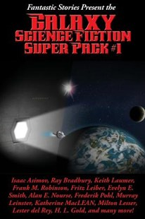 Fantastic Stories Present the Galaxy Science Fiction Super Pack #1 by Isaac Asimov, Fritz Leiber, Ray Bradbury (9781515405603) - PaperBack - Science Fiction