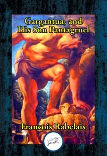 (ebook) Gargantua, and His Son Panagruel - Fantasy