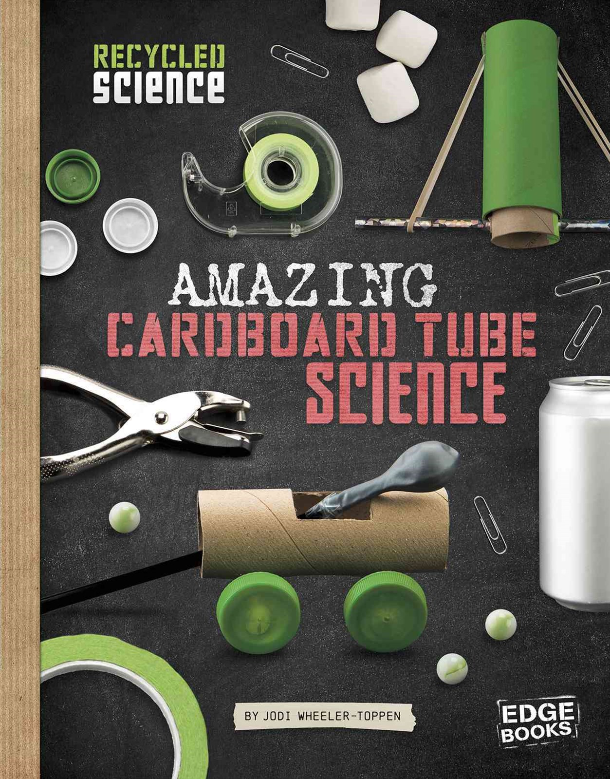 Recycled Science: Amazing Cardboard Tube Science