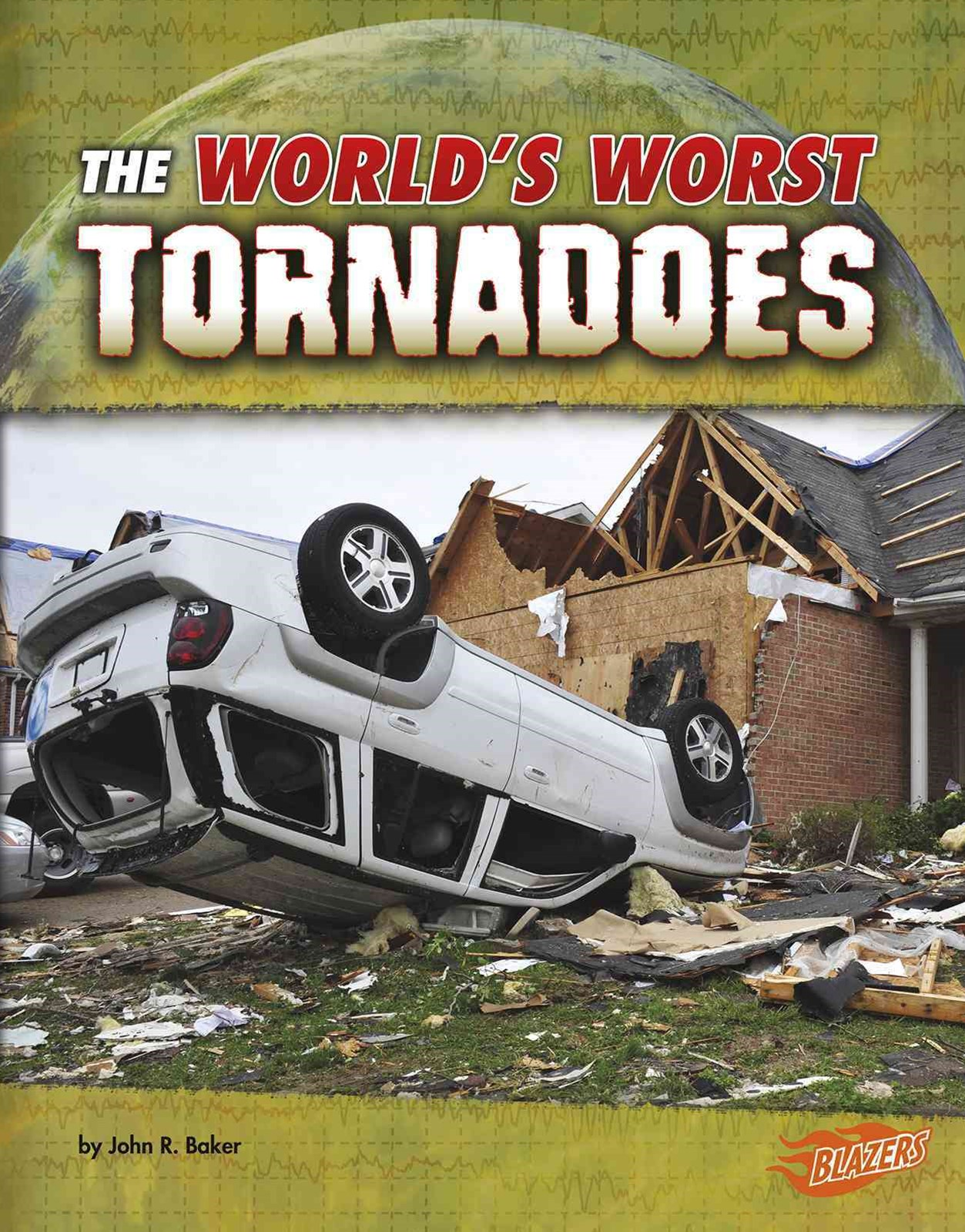 The Worlds Worst Tornadoes