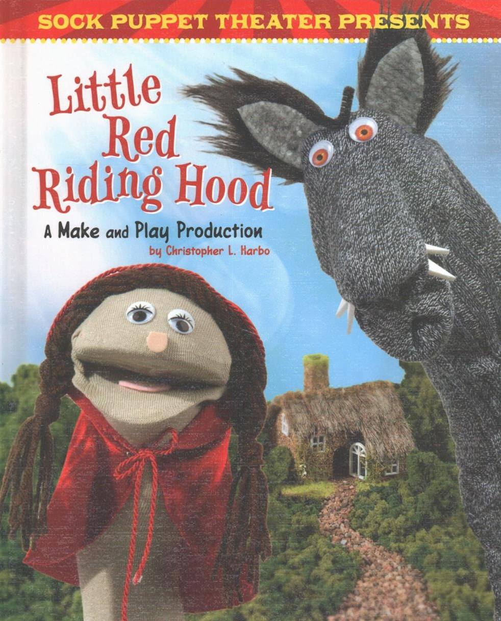 Sock Puppet Theater: Sock Puppet Theater Presents Little Red Riding Hood