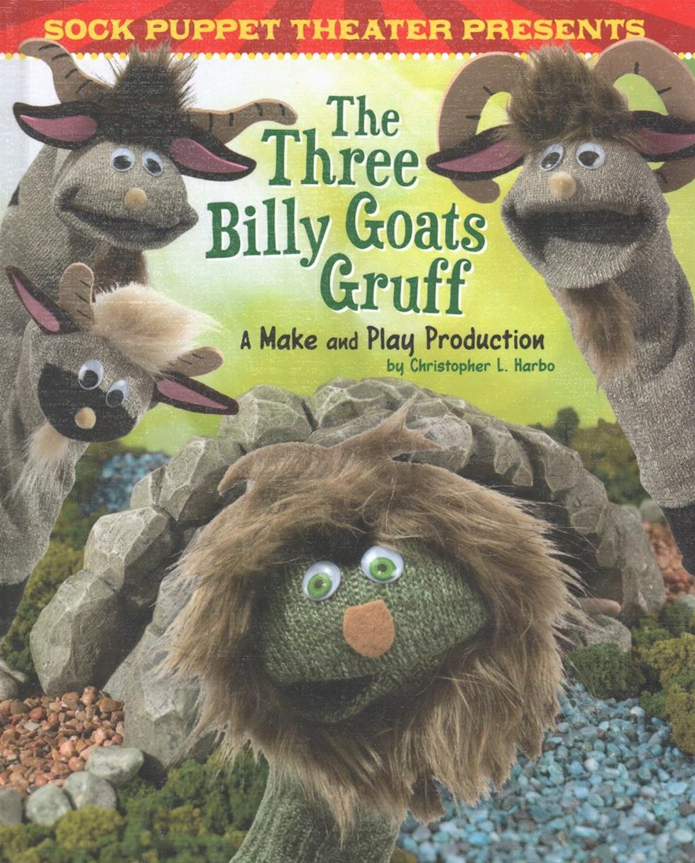 Sock Puppet Theater: Sock Puppet Theater Presents The Three Billy Goats Gruff