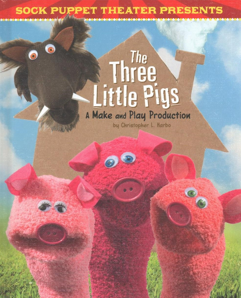 Sock Puppet Theater: Sock Puppet Theater Presents The Three Little Pigs