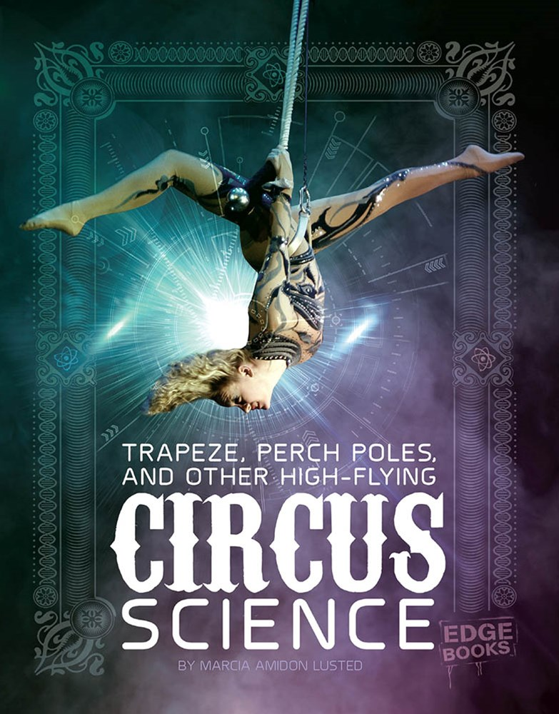 Trapeze, Perch Poles, and Other High-Flying Circus Science