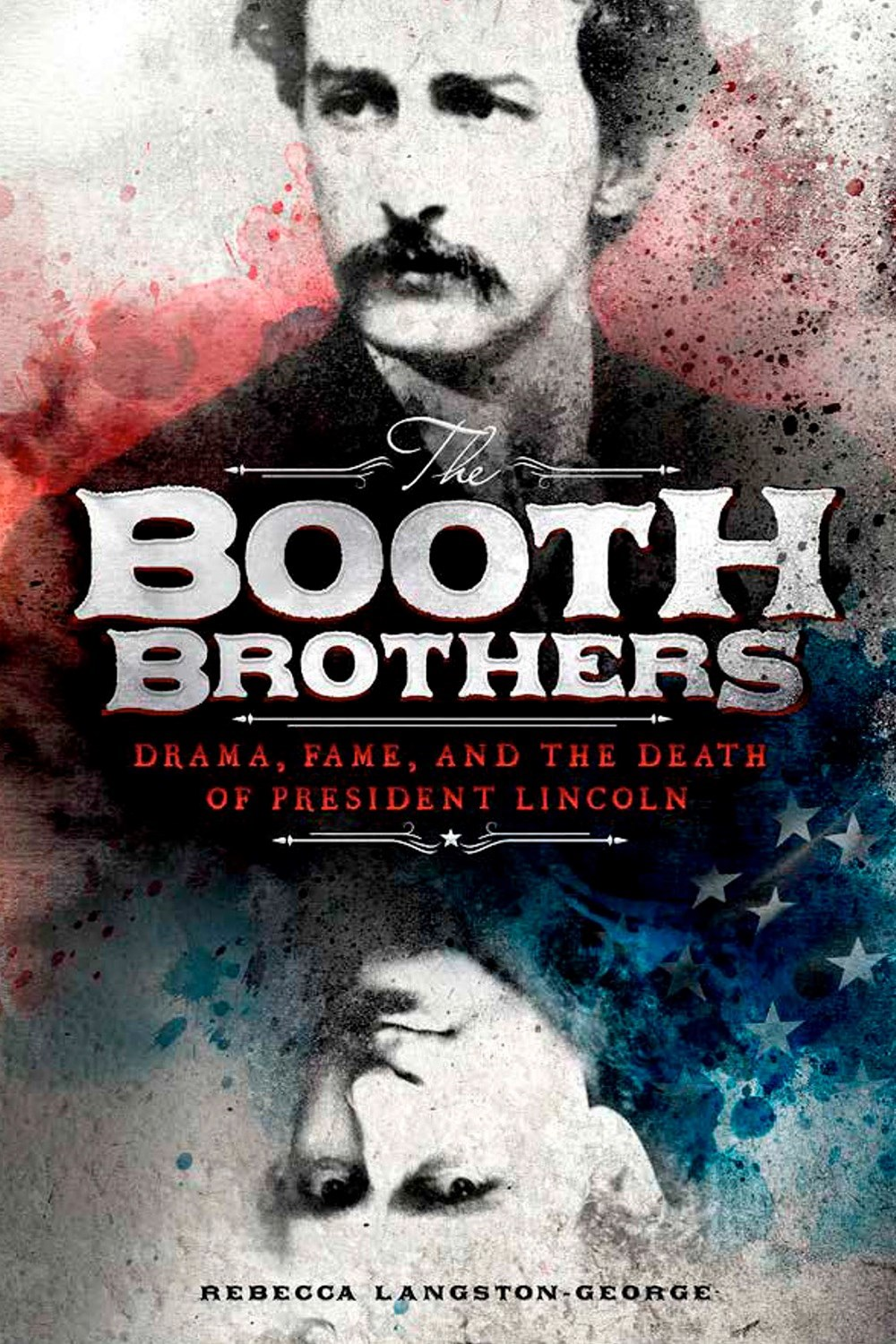 Booth Brothers: Drama, Fame, and the Death of President Lincoln