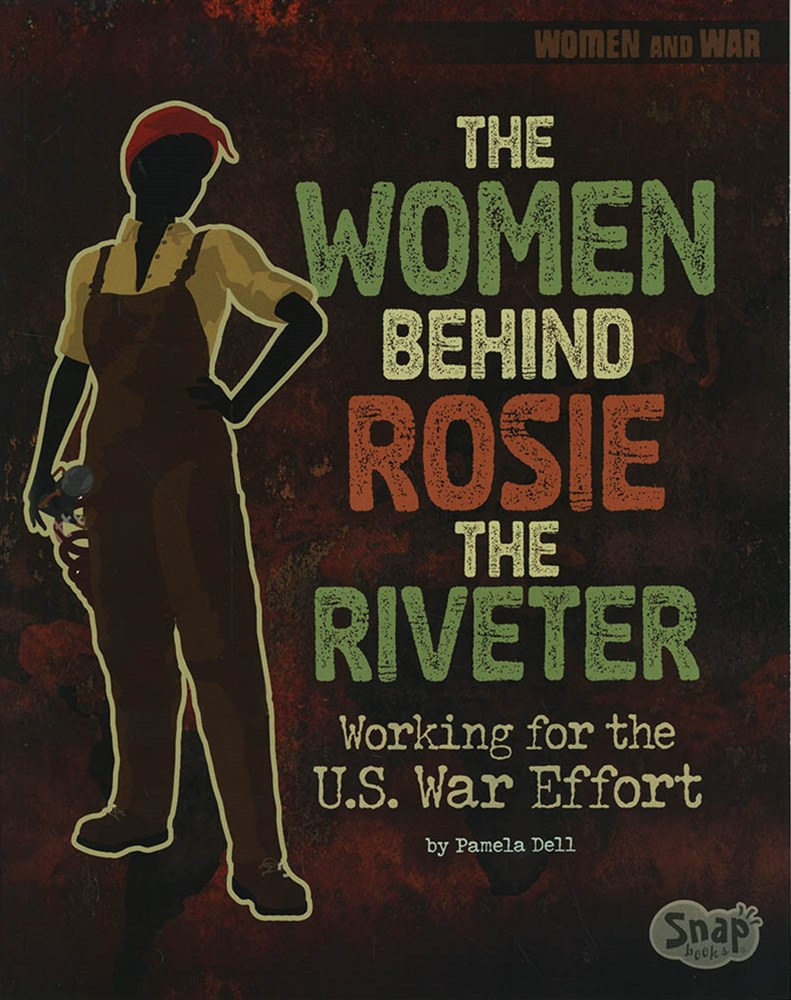 Women and War: The Women Behind Rosie Riveter
