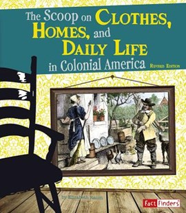 The Scoop on Clothes, Homes, and Daily Life in Colonial America by Elizabeth Raum (9781515797463) - PaperBack - Non-Fiction History