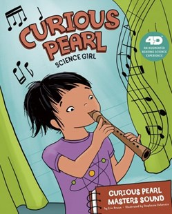 Curious Pearl, Science Girl: Curious Pearl Masters Sound by Eric Braun, Stephanie Dehennin, Anthony Lewis (9781515829836) - PaperBack - Children's Fiction