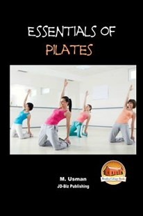 Essentials of Pilates by M Usman, John Davidson, Mendon Cottage Books (9781516833856) - PaperBack - Health & Wellbeing Fitness