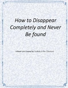 How to Disappear Completely and Never Be Found by Creativity in the Classroom (9781517418540) - PaperBack - Education Teaching Guides