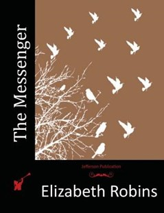 The Messenger by Elizabeth Robins (9781517606817) - PaperBack - Classic Fiction