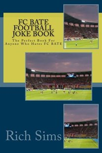 FC Bate Football Joke Book by Rich Sims (9781517658755) - PaperBack - Humour General Humour