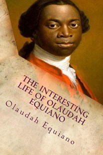 The Interesting Life of Olaudah Equiano by Olaudah Equiano (9781517679705) - PaperBack - Biographies General Biographies