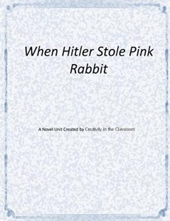 When Hitler Stole Pink Rabbit Novel Unit by Creativity in the Classroom (9781517795771) - PaperBack - Education Teaching Guides
