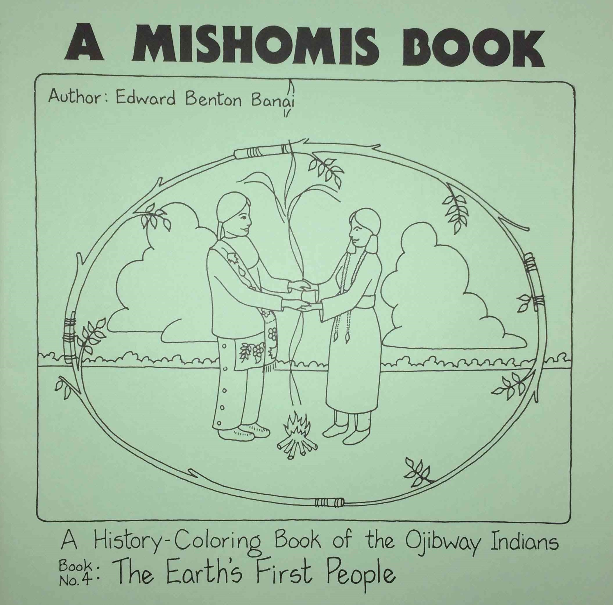 Mishomis Book, A History-Coloring Book of the Ojibway Indians