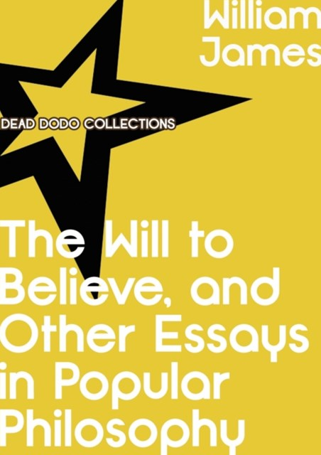 (ebook) Will to Believe, and Other Essays in Popular Philosophy