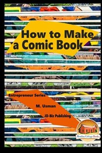 How to Make a Comic Book by M Usman, John Davidson, Mendon Cottage Books (9781518779602) - PaperBack - Art & Architecture General Art
