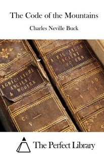 The Code of the Mountains by Charles Neville Buck, The Perfect Library (9781519731968) - PaperBack - Modern & Contemporary Fiction General Fiction