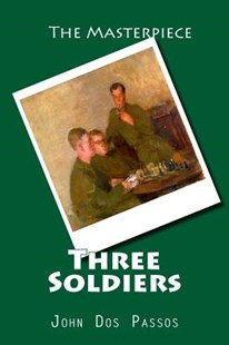 Three Soldiers by John Dos Passos (9781519781321) - PaperBack - Classic Fiction
