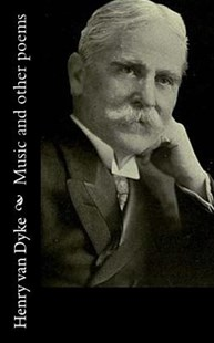 Music and Other Poems by Henry Van Dyke (9781522832324) - PaperBack - Poetry & Drama Poetry